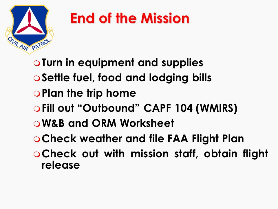 End of the Mission Turn in equipment and supplies