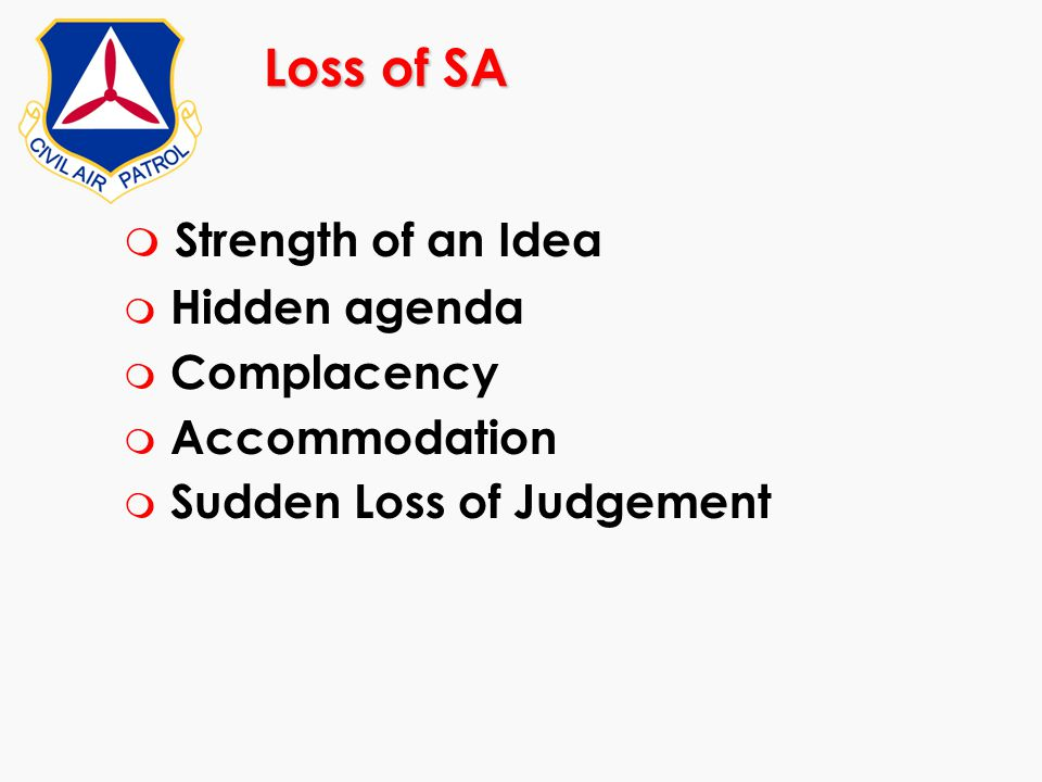 Loss of SA Strength of an Idea Hidden agenda Complacency Accommodation