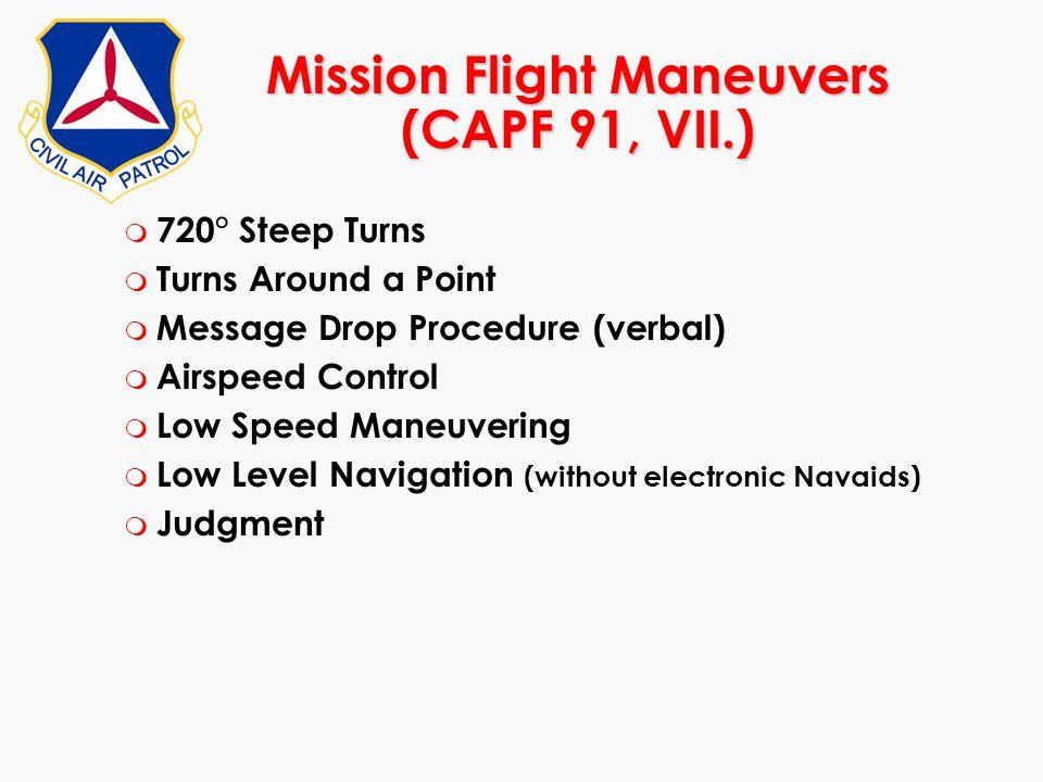 Mission Flight Maneuvers (CAPF 91, VII.)