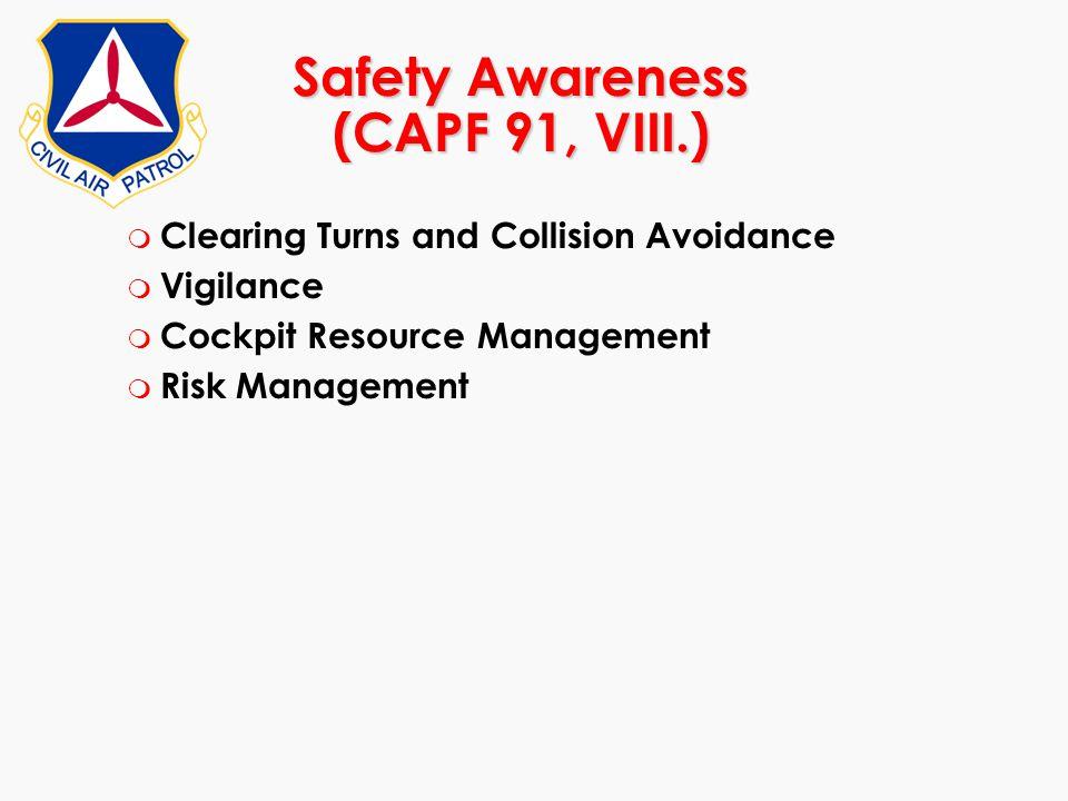 Safety Awareness (CAPF 91, VIII.)