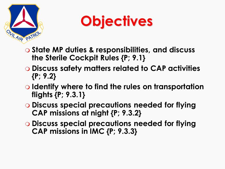Objectives State MP duties & responsibilities, and discuss the Sterile Cockpit Rules {P; 9.1}