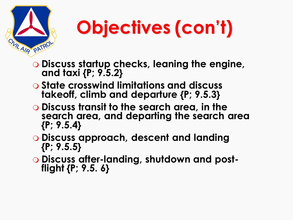 Objectives (con't) Discuss startup checks, leaning the engine, and taxi {P; 9.5.2}