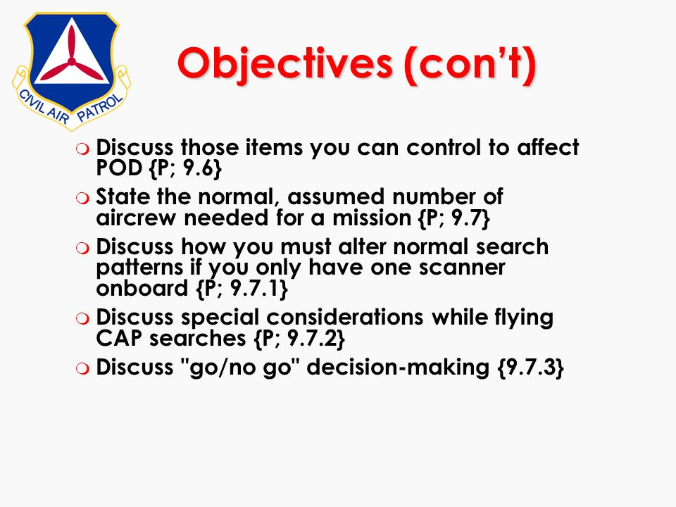 Objectives (con't) Discuss those items you can control to affect POD {P; 9.6}