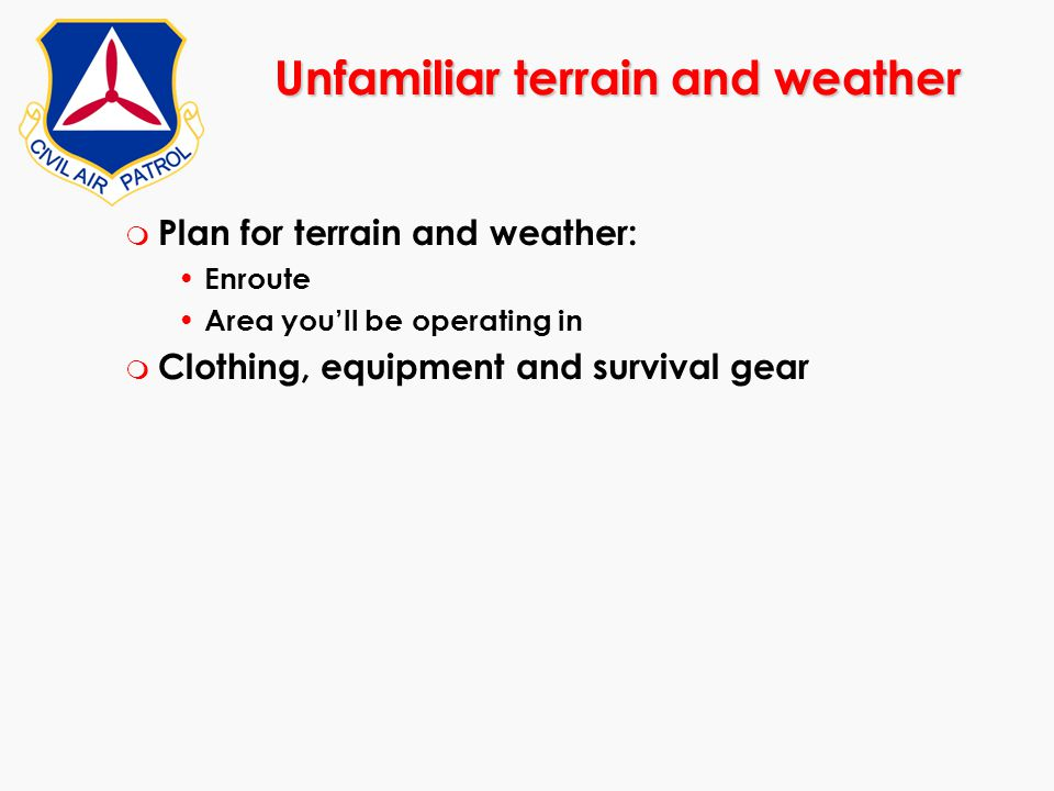 Unfamiliar terrain and weather