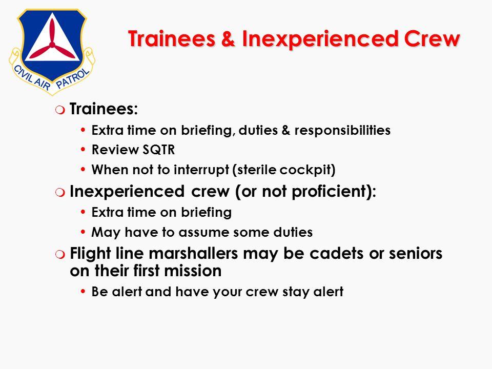 Trainees & Inexperienced Crew