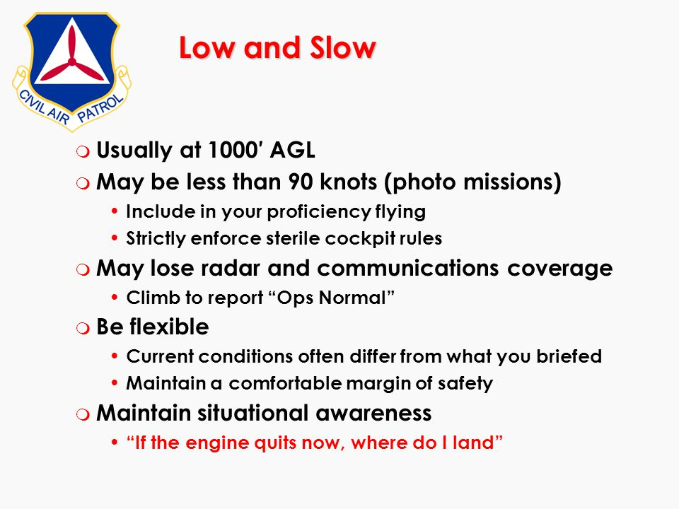 Low and Slow Usually at 1000′ AGL