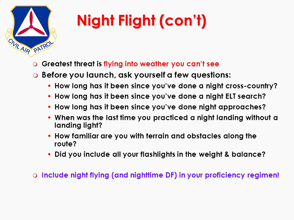 Night Flight (con't) Before you launch, ask yourself a few questions:
