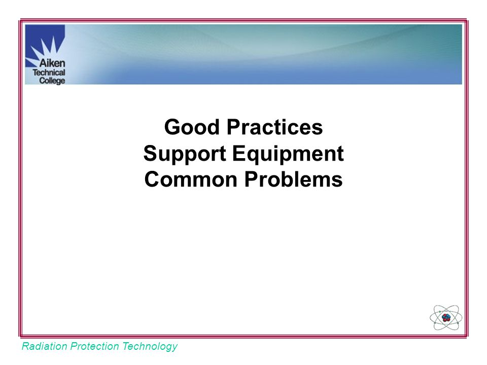 Good Practices Support Equipment Common Problems