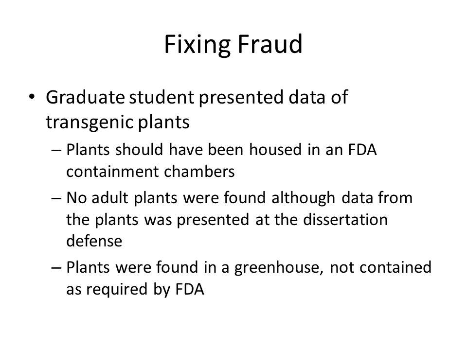 Fixing Fraud Graduate student presented data of transgenic plants