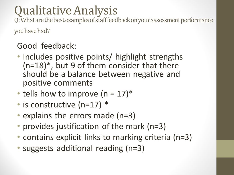 Qualitative Analysis Q: What are the best examples of staff feedback on your assessment performance you have had