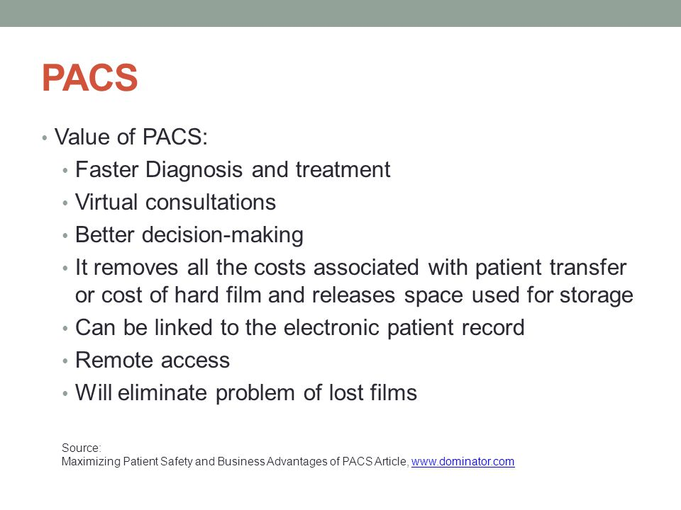 PACS Value of PACS: Faster Diagnosis and treatment