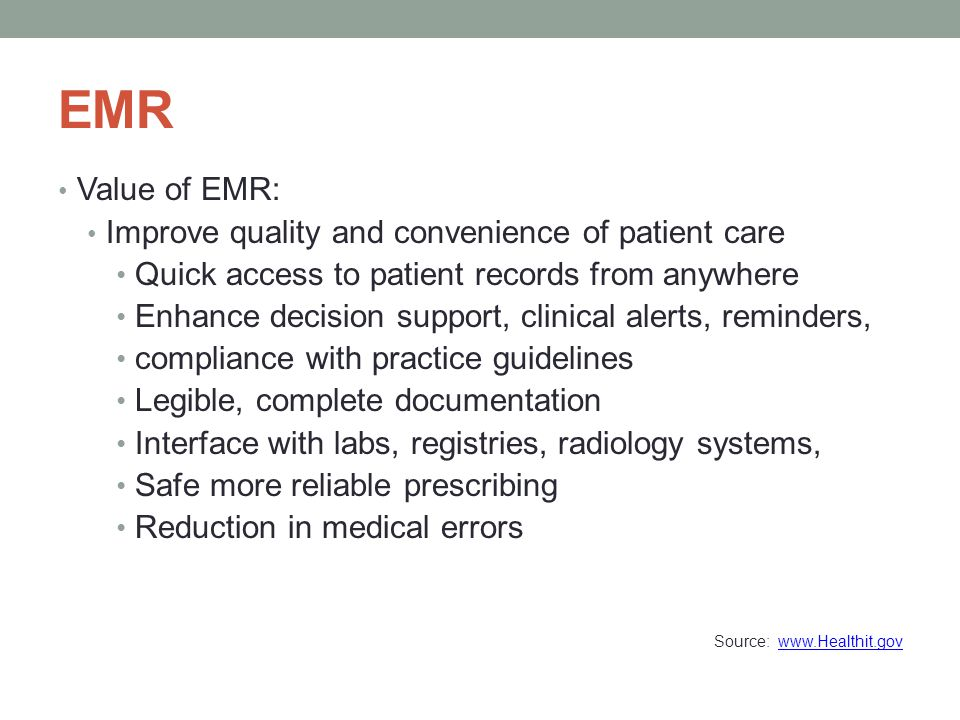 EMR Value of EMR: Improve quality and convenience of patient care