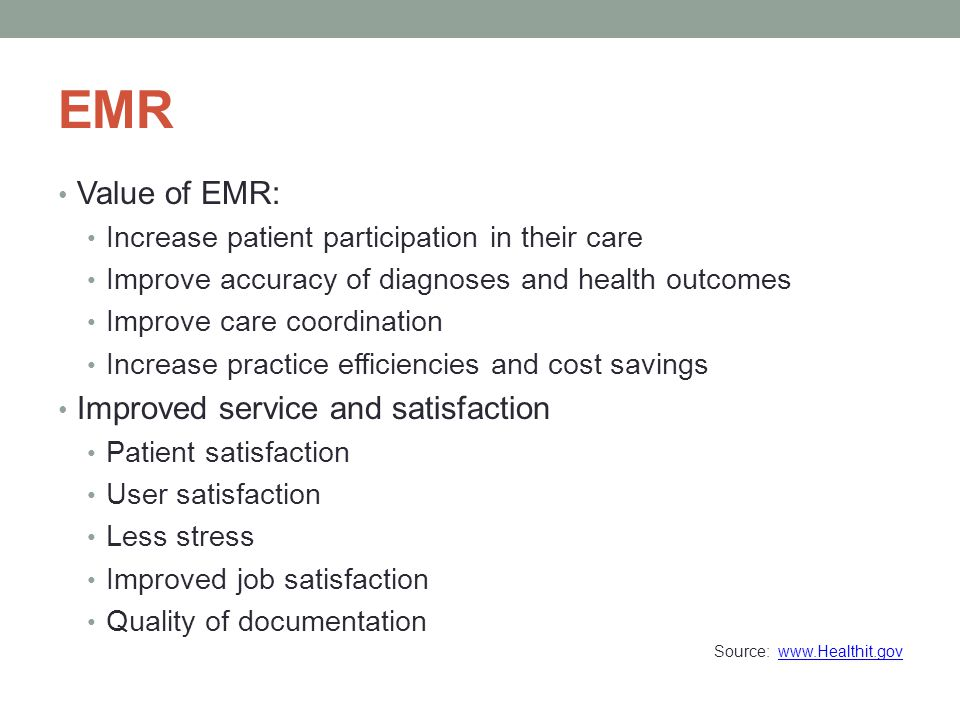 EMR Value of EMR: Improved service and satisfaction