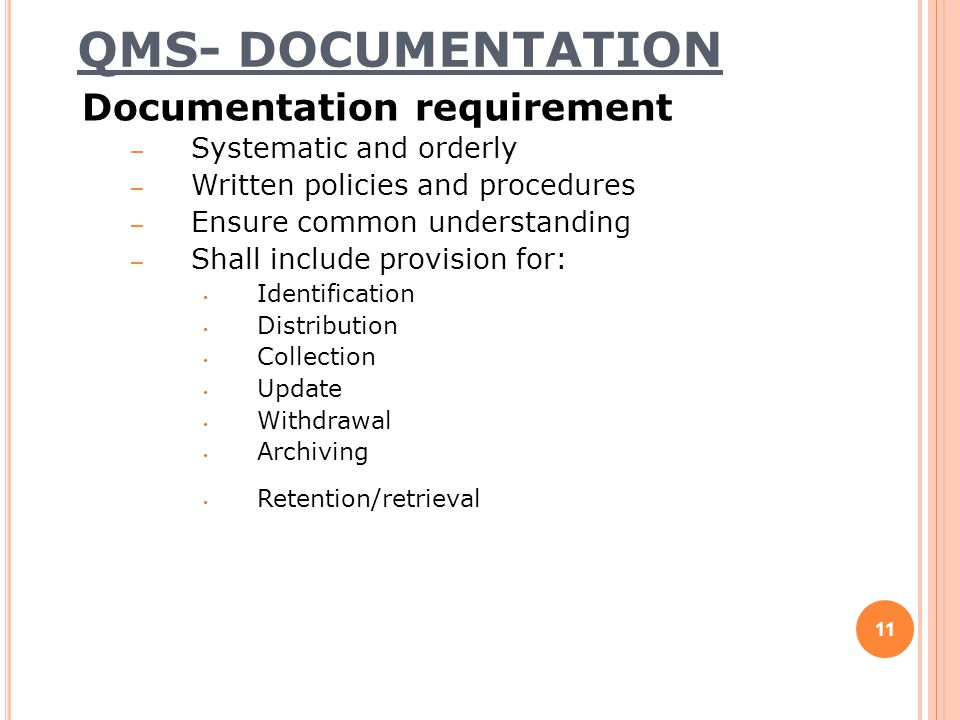 QMS- DOCUMENTATION Documentation requirement Systematic and orderly
