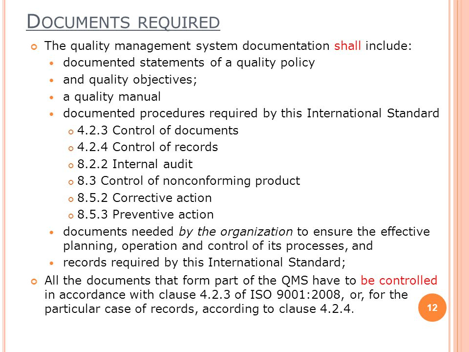 Documents required The quality management system documentation shall include: documented statements of a quality policy.