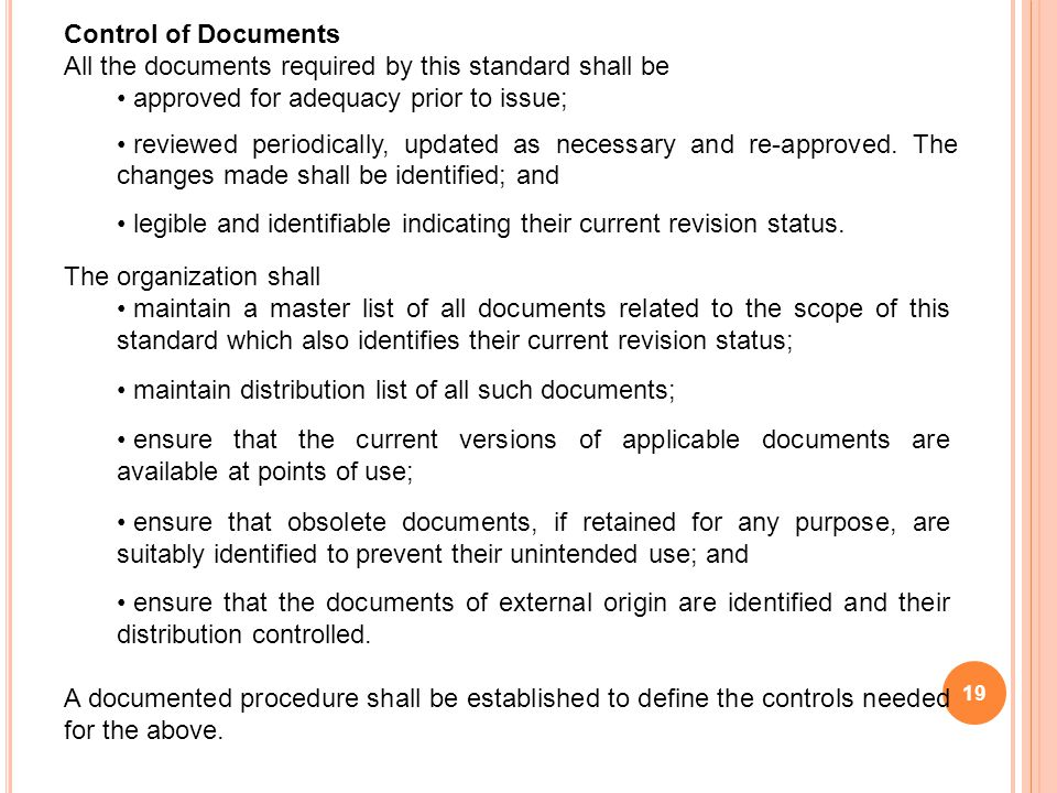 Control of Documents All the documents required by this standard shall be. approved for adequacy prior to issue;