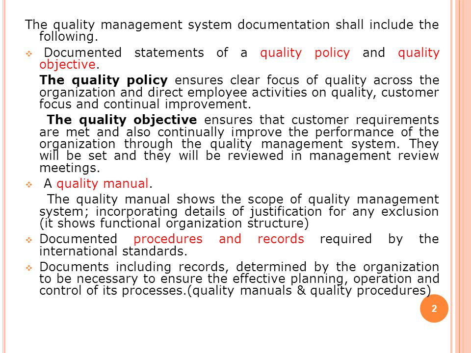 The quality management system documentation shall include the following.