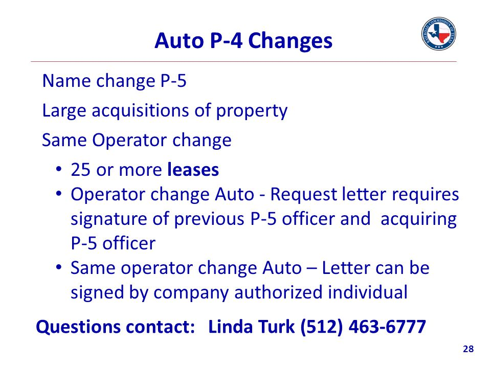 Auto P-4 Changes Name change P-5 Large acquisitions of property Same Operator change 25 or more leases.