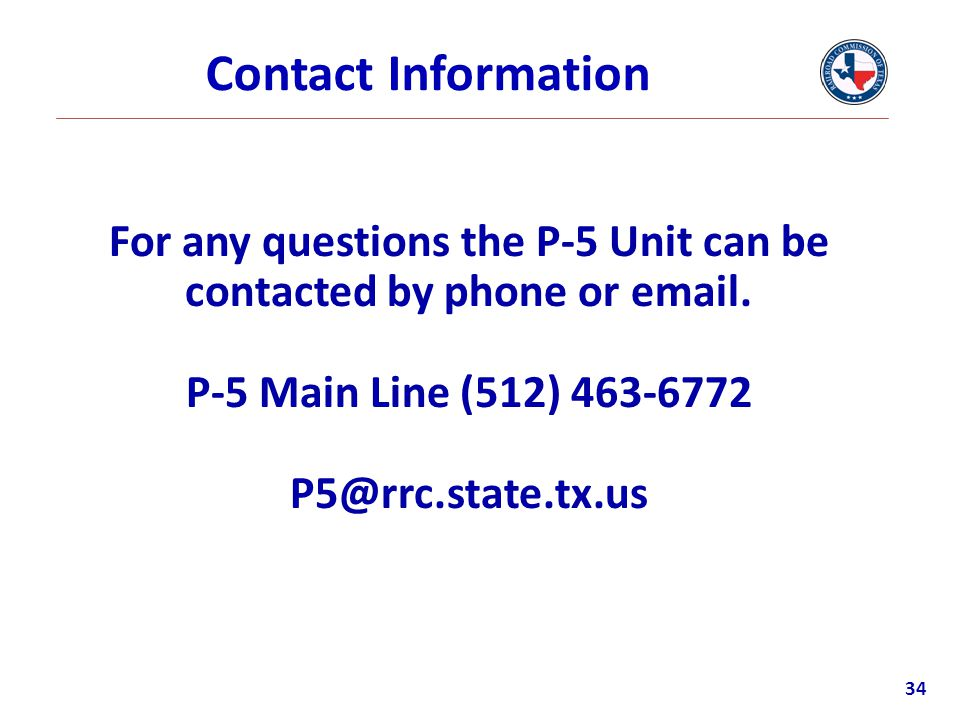For any questions the P-5 Unit can be contacted by phone or email.
