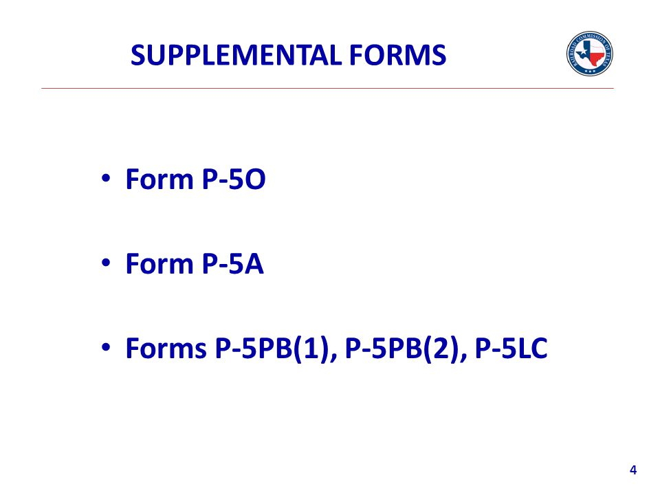 SUPPLEMENTAL FORMS Form P-5O Form P-5A Forms P-5PB(1), P-5PB(2), P-5LC
