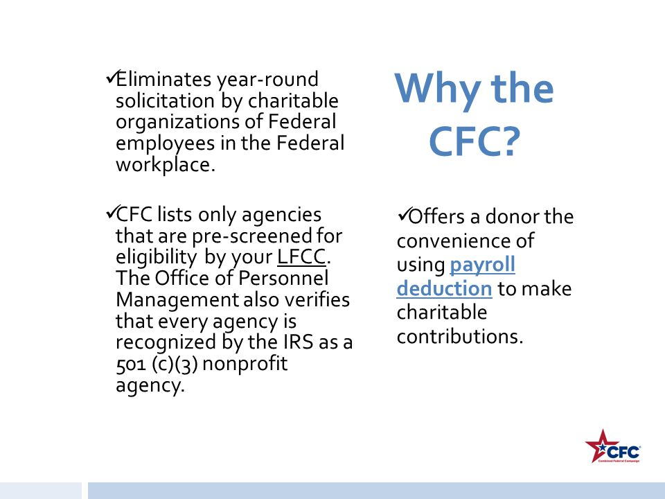 Why the CFC Eliminates year-round solicitation by charitable organizations of Federal employees in the Federal workplace.