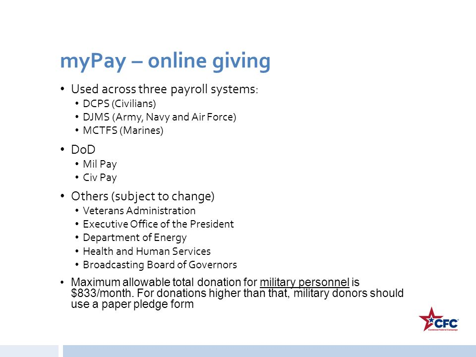 myPay – online giving Used across three payroll systems: DoD