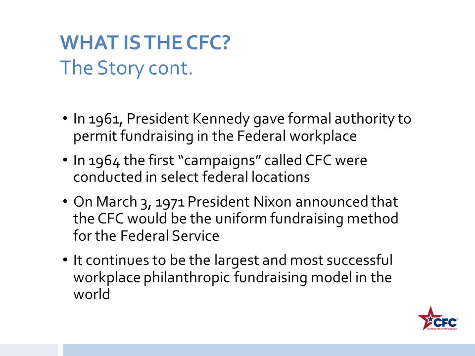 WHAT IS THE CFC The Story cont.