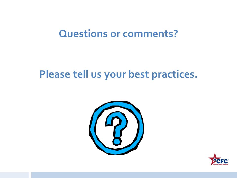 Questions or comments Please tell us your best practices.