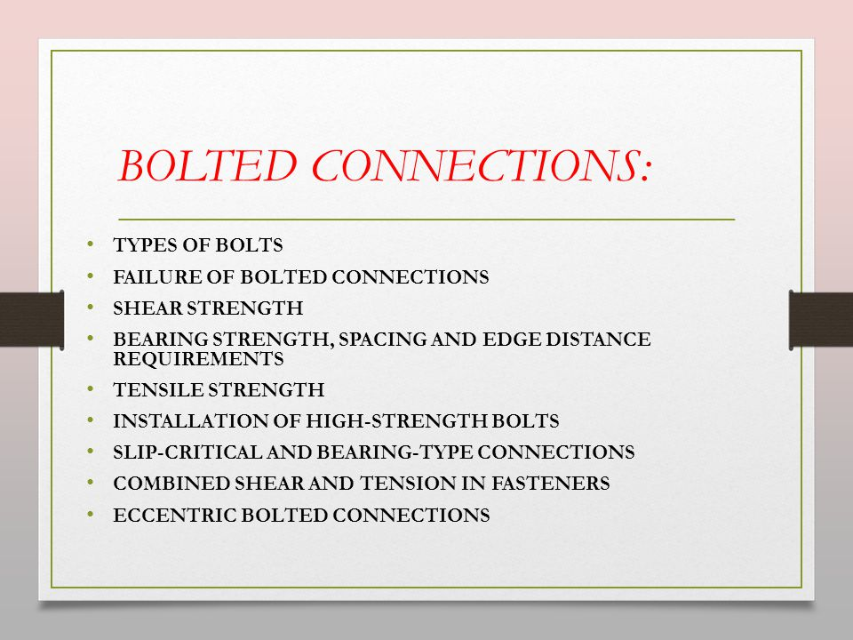 BOLTED CONNECTIONS: TYPES OF BOLTS FAILURE OF BOLTED CONNECTIONS