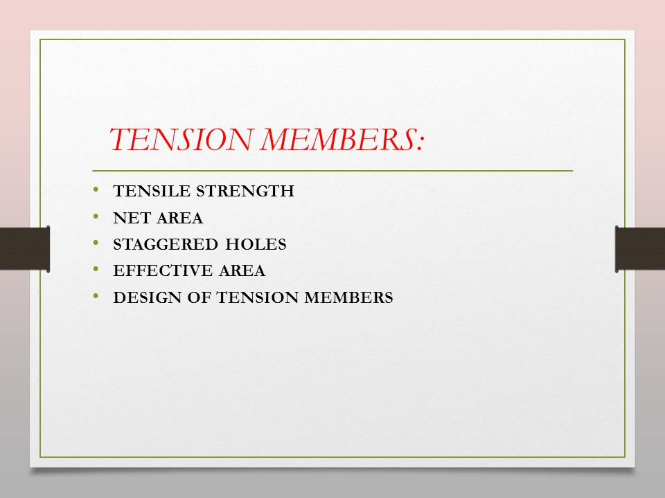 TENSION MEMBERS: TENSILE STRENGTH NET AREA STAGGERED HOLES