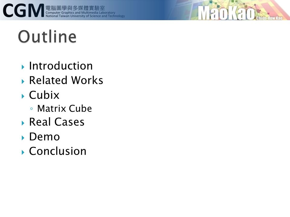 Outline Introduction Related Works Cubix Real Cases Demo Conclusion