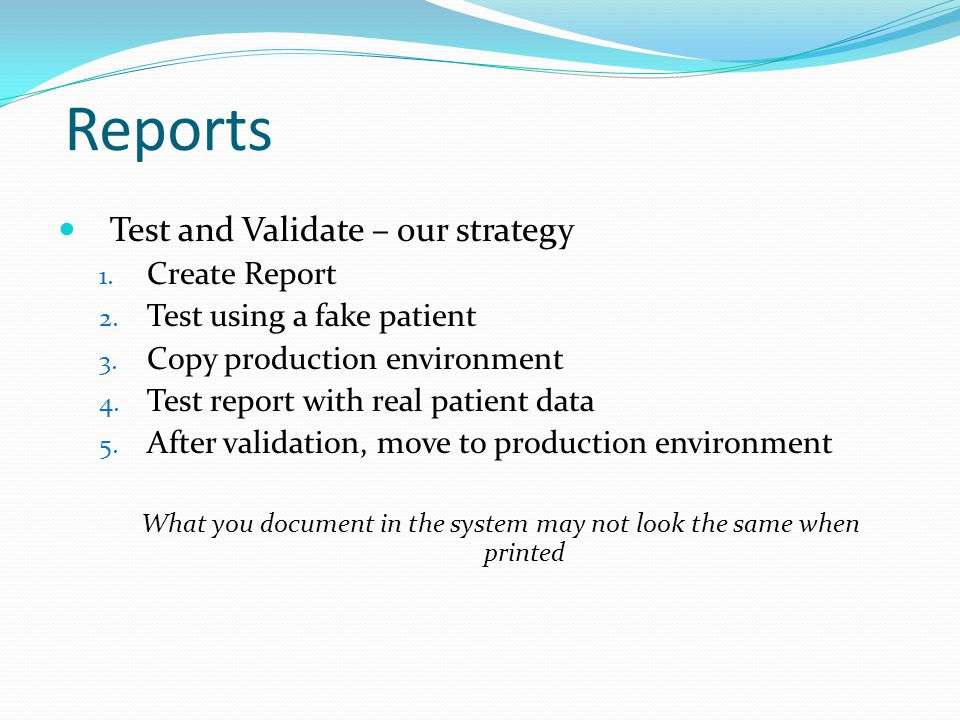 What you document in the system may not look the same when printed