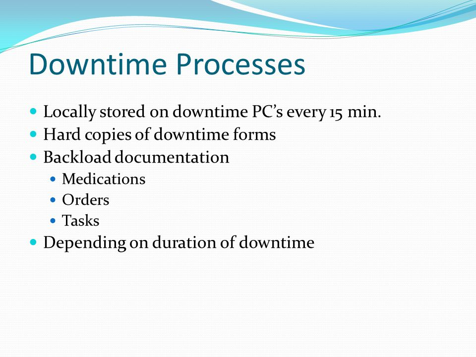 Downtime Processes Locally stored on downtime PC's every 15 min.