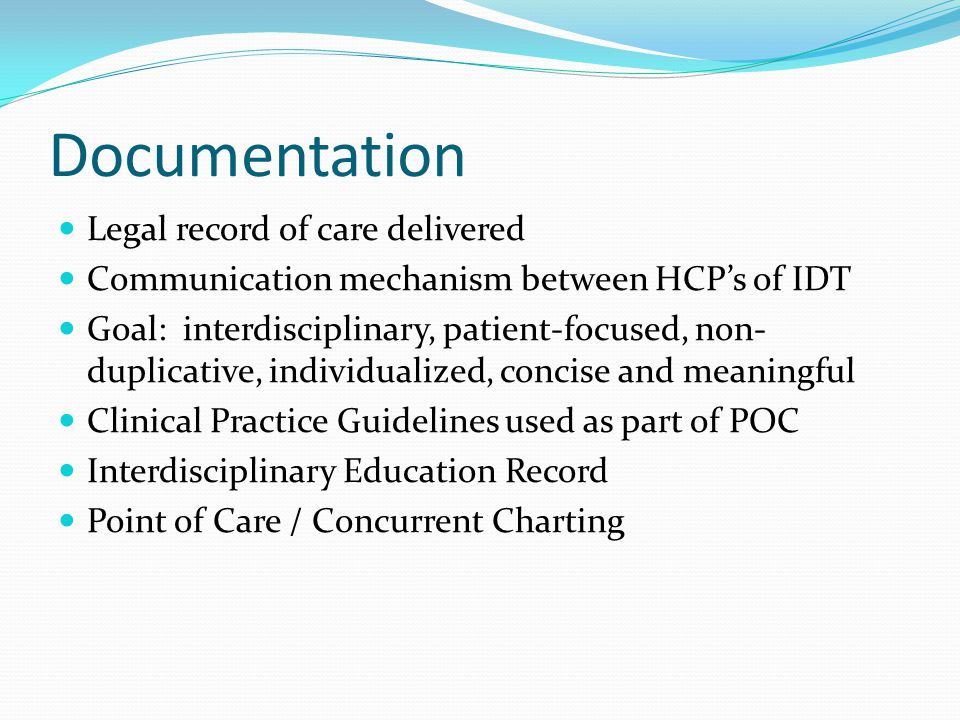 Documentation Legal record of care delivered