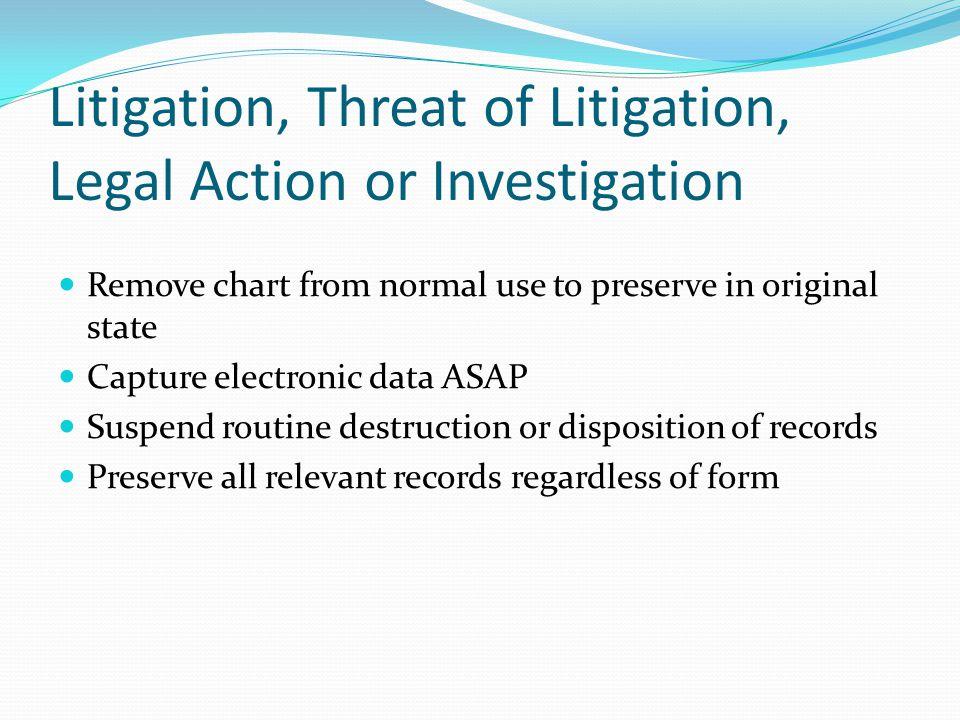 Litigation, Threat of Litigation, Legal Action or Investigation