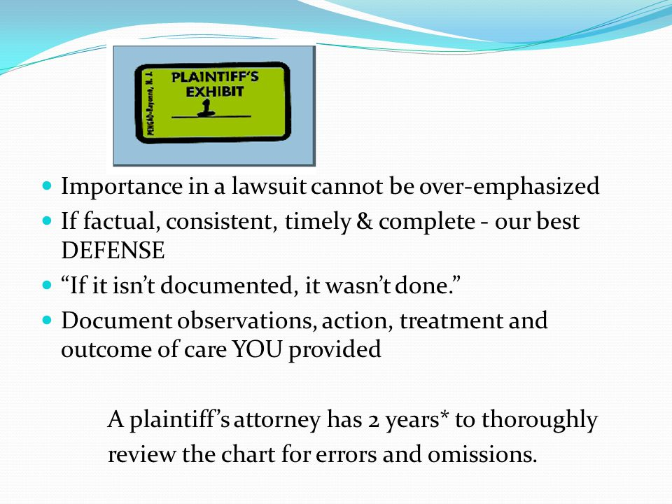 Importance in a lawsuit cannot be over-emphasized