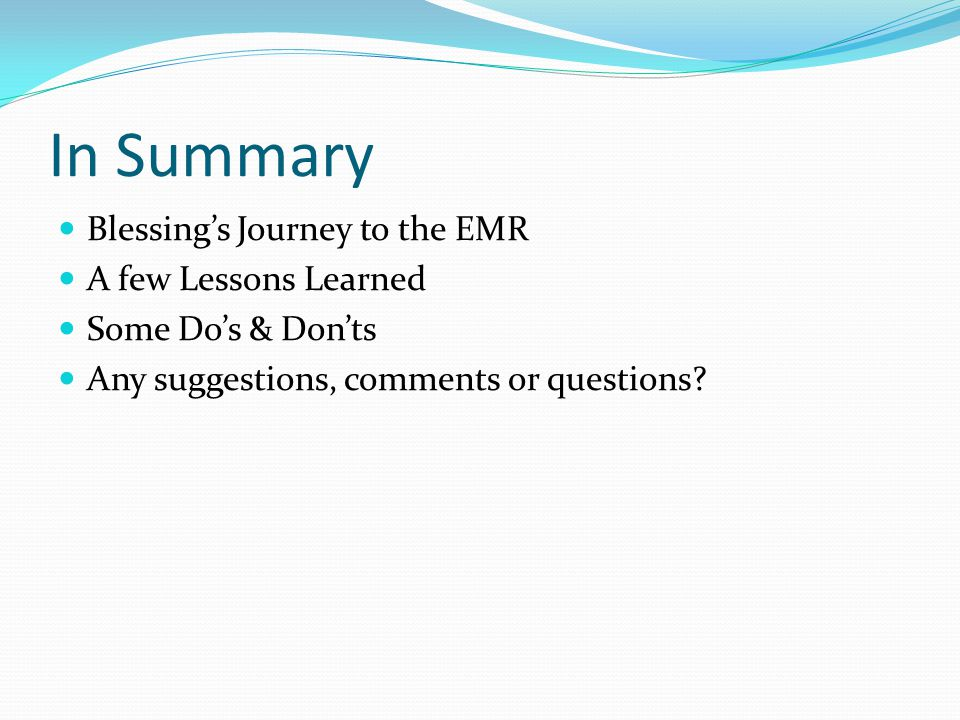 In Summary Blessing's Journey to the EMR A few Lessons Learned