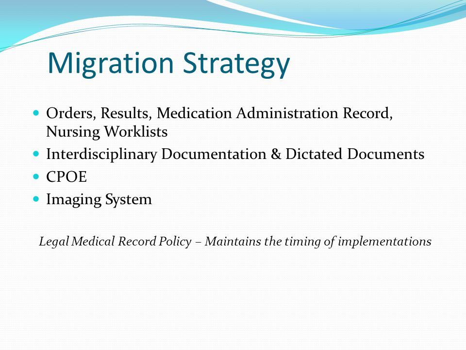 Legal Medical Record Policy – Maintains the timing of implementations