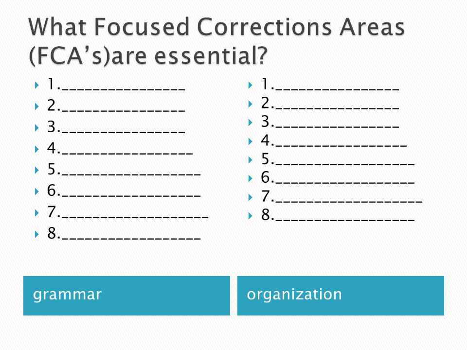 What Focused Corrections Areas (FCA's)are essential