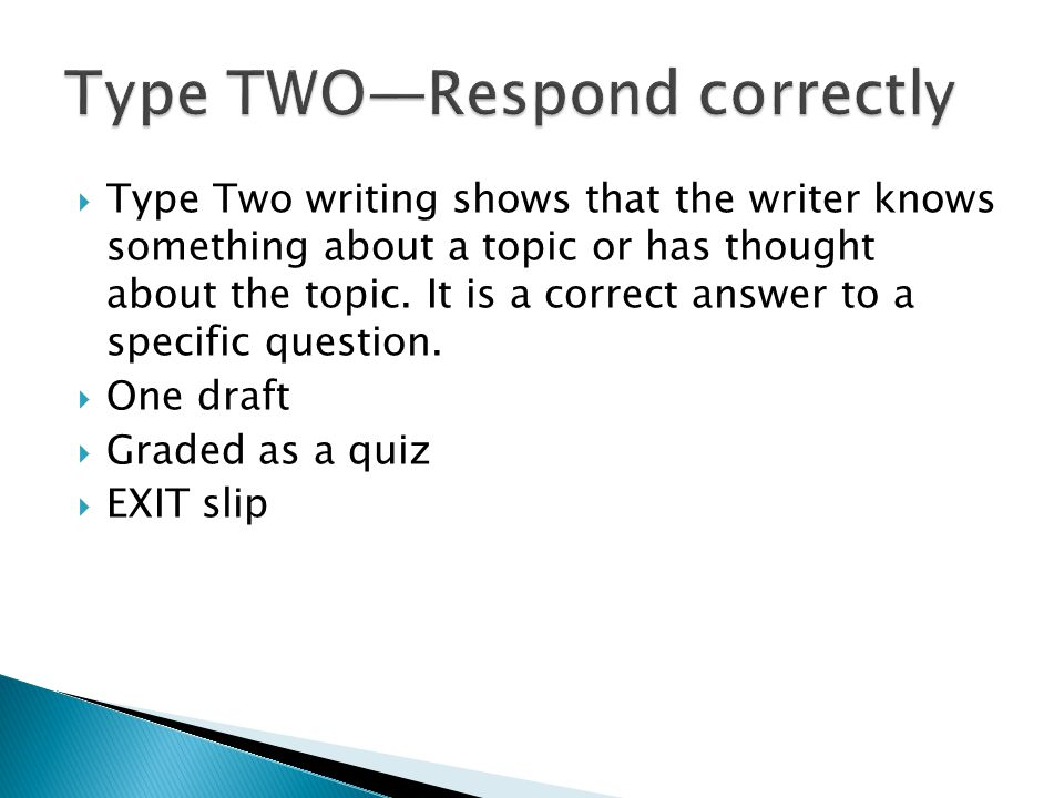 Type TWO—Respond correctly