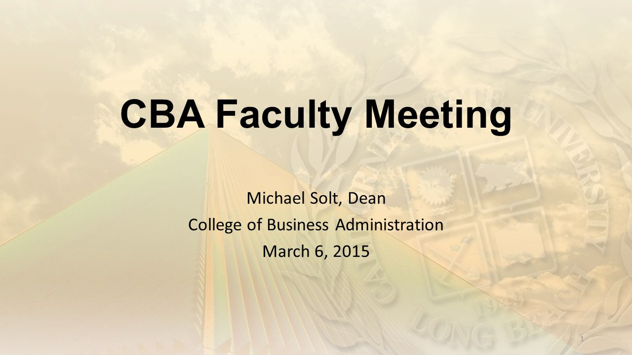 Michael Solt, Dean College of Business Administration March 6, 2015
