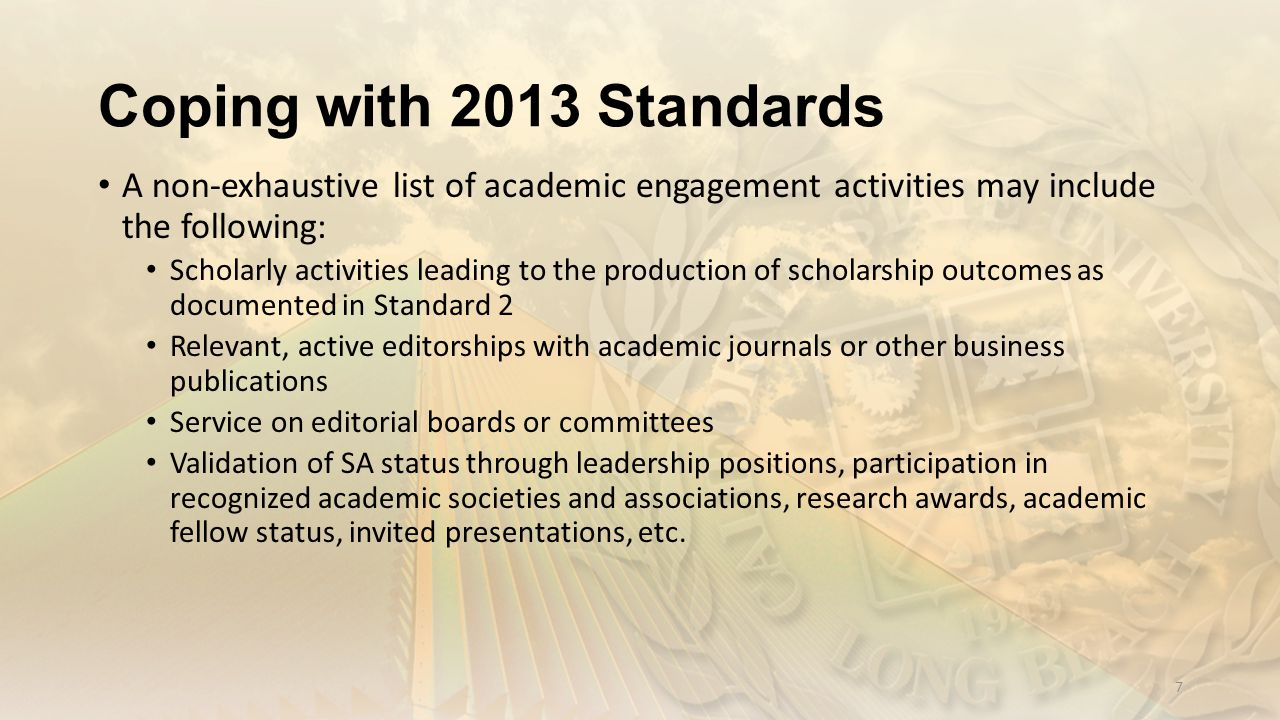 Coping with 2013 Standards A non-exhaustive list of academic engagement activities may include the following: