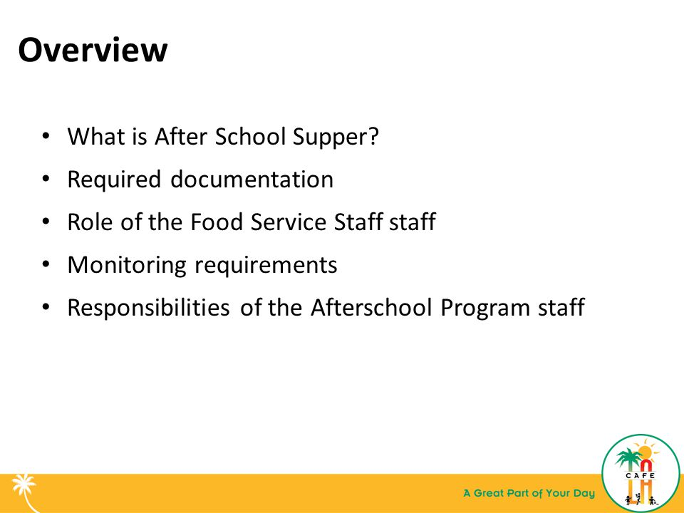 Overview What is After School Supper Required documentation