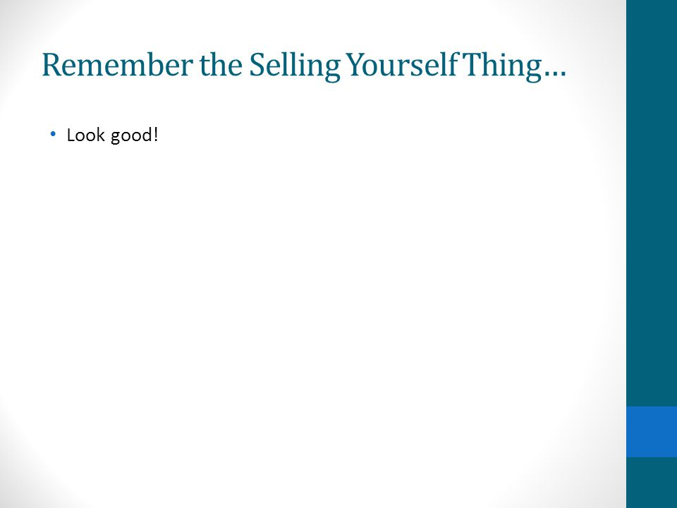 Remember the Selling Yourself Thing…