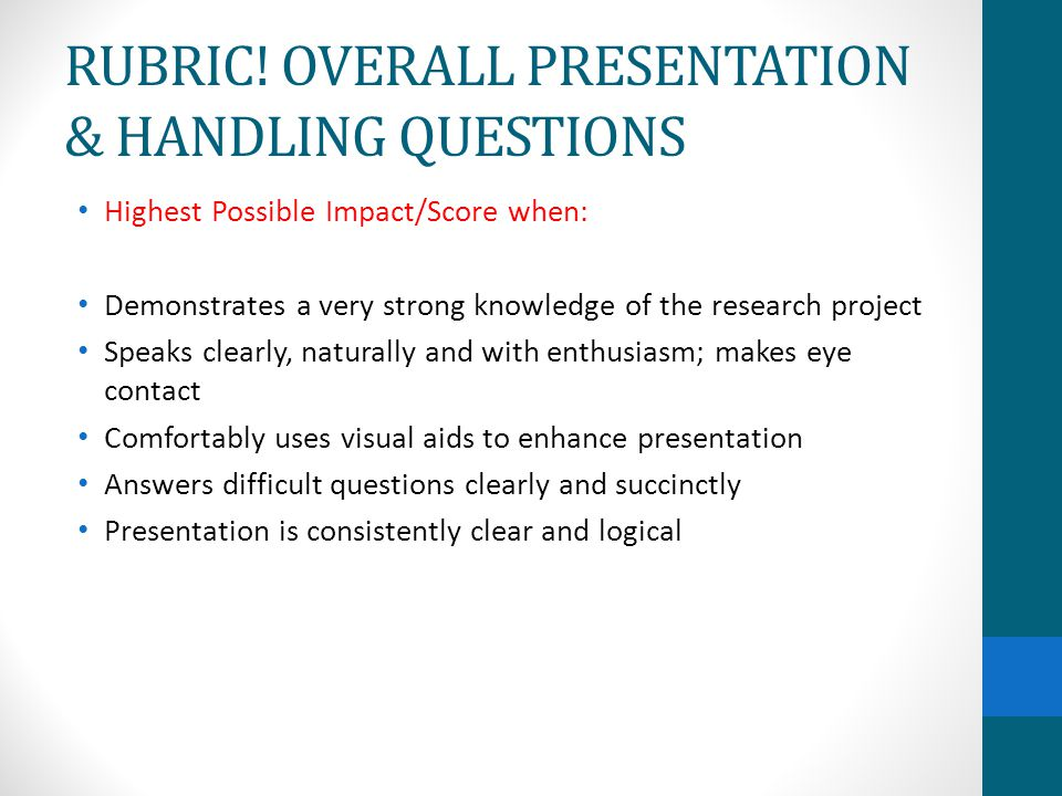 RUBRIC! OVERALL PRESENTATION & HANDLING QUESTIONS