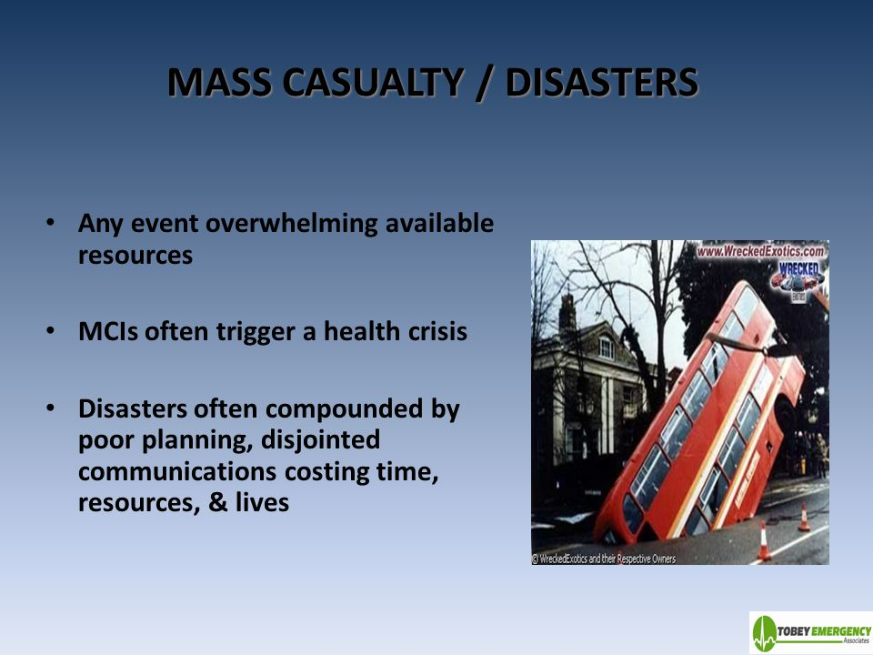 MASS CASUALTY / DISASTERS