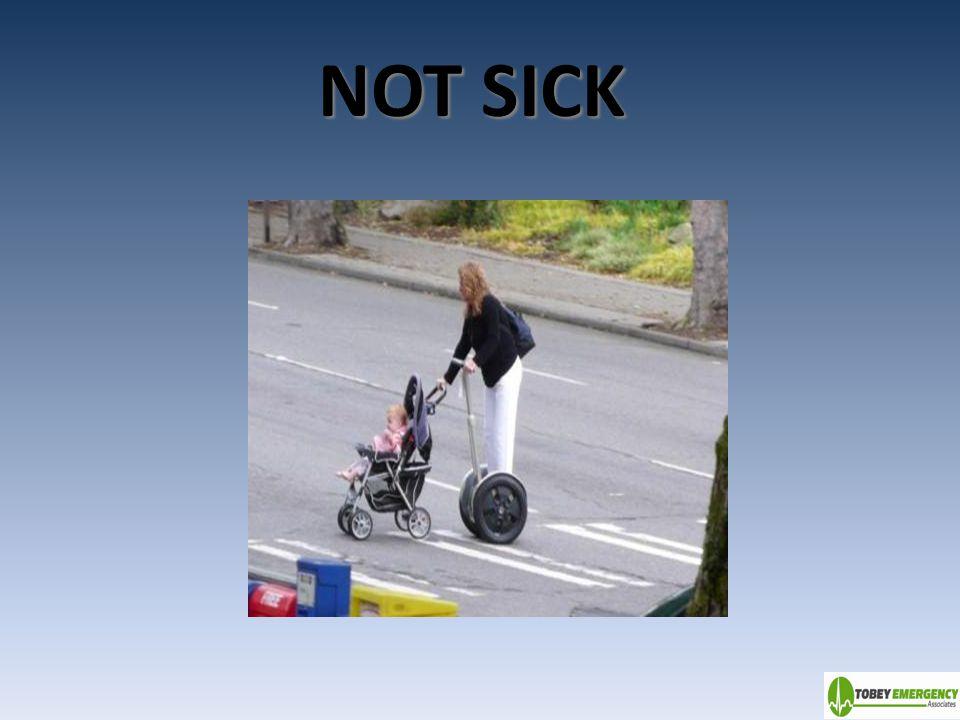NOT SICK