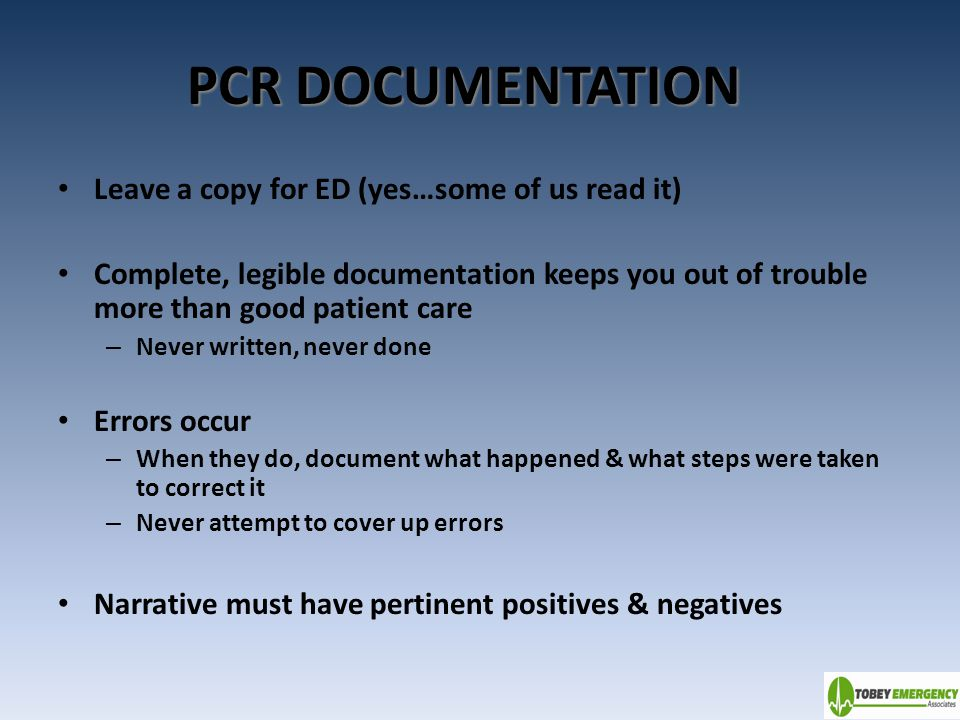 PCR DOCUMENTATION Leave a copy for ED (yes…some of us read it)