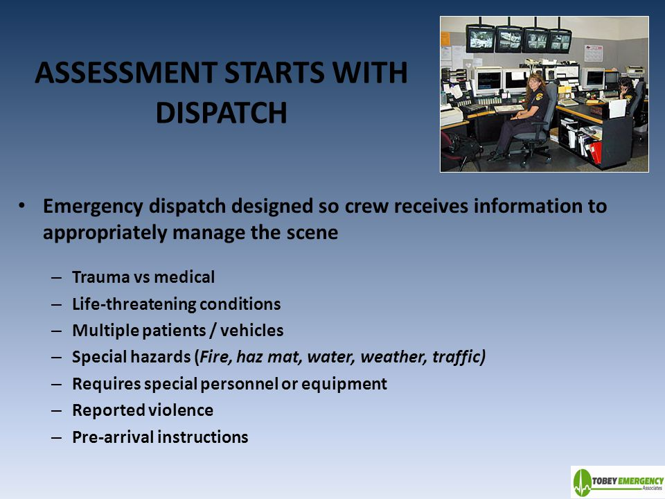 ASSESSMENT STARTS WITH DISPATCH