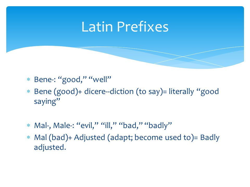 Latin Prefixes Bene-: good, well